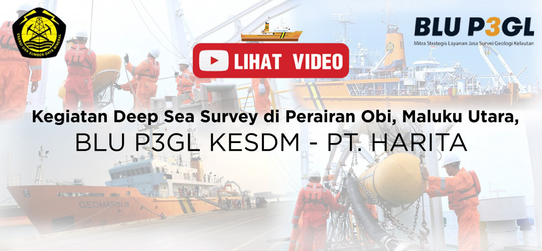 Kegiatan Deep Sea Survey di Perairan Obi, Maluku Utara, BLU P3GL KESDM - PT. HARITA NICKEL GROUP